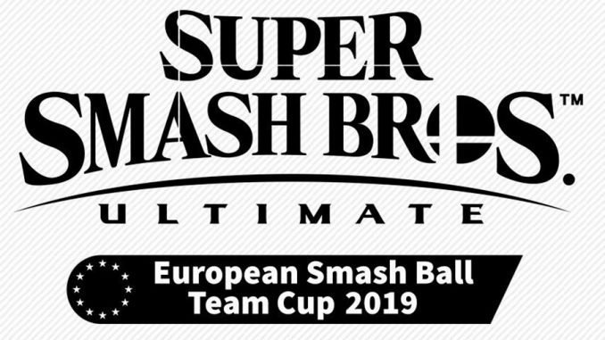 Super Smash Bros. Ultimate European Smash Ball Team Cup 2019