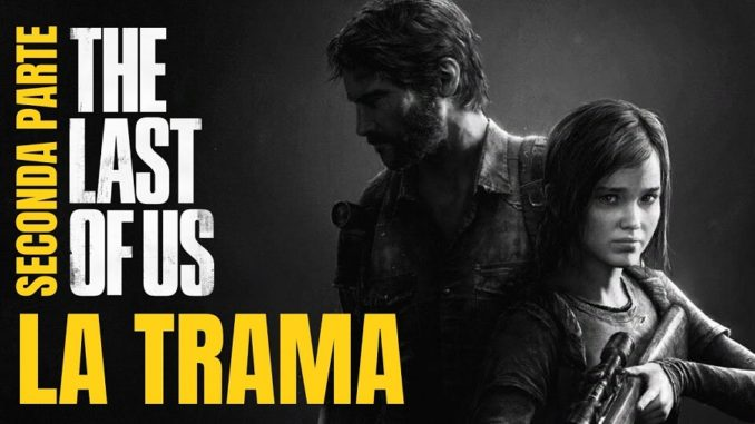 The last of Us – Lore e riassunto 2 di 3