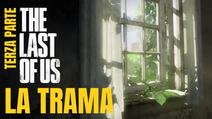 The last of Us – Lore e riassunto Parte 3