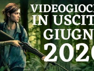 Videogiochi uscite giugno 2020