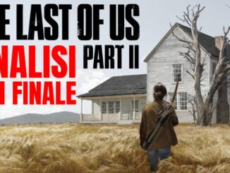 The Last of Us Part II analisi del finale - Agonia, accettazione e perdono [Spoiler]