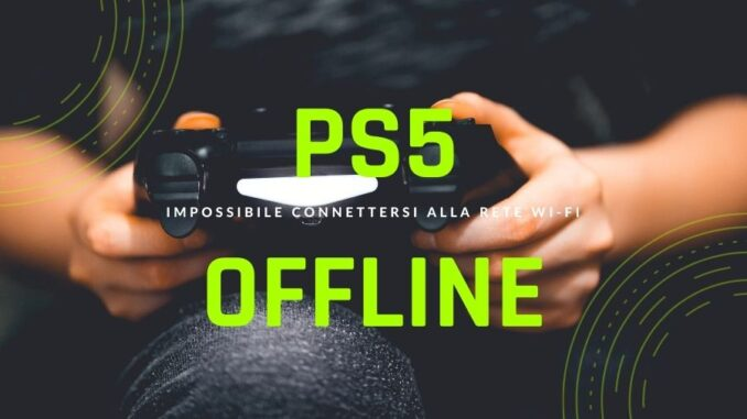 Impossibile connettersi alla rete Wi-Fi PS5
