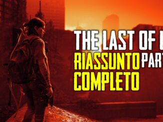The Last of Us Parte II - Il riassunto completo