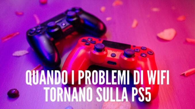 Quando i problemi di WiFi tornano sulla PS5